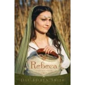 Rebeca Vol.2 Din Seria Sotiile Patriarhilor - Jill Eileen Smith imagine