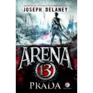 Arena 13. Vol. 2 Prada - Joseph Delaney imagine