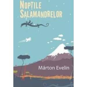 Noptile salamandrelor - Marton Evelin imagine
