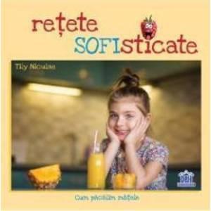 Retete SOFIsticate - Tily Niculae imagine