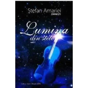 Lumina din stele vol. 1 - Stefan Amariei imagine