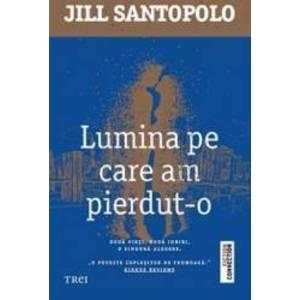 Lumina pe care am pierdut-o - Jill Santopolo imagine