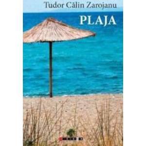 Plaja - Tudor Calin Zarojanu imagine