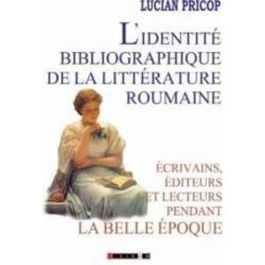 Lidentite bibliographique de la litterature roumaine - Lucian Pricop imagine
