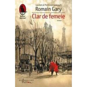 Clar de femeie - Romain Gary imagine