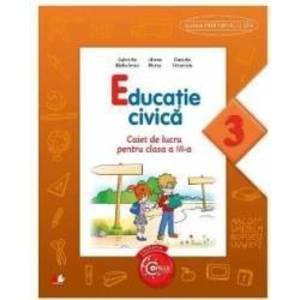 Educatie civica cls 3 caiet - Gabriela Barbulescu Liliana Mursa imagine