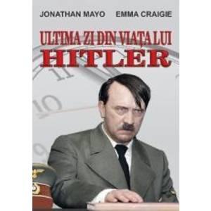 Ultima zi din viata lui Hitler imagine