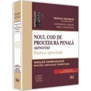 Noul Cod de procedura penala adnotat. Partea speciala - Nicolae Volonciu imagine
