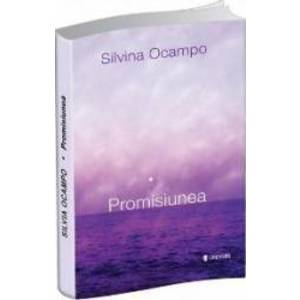 Promisiunea - Silvina Ocampo imagine