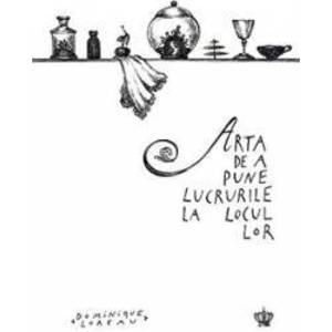 Arta de a pune lucrurile la locul lor - Dominique Loreau imagine