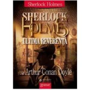 Sherlock Holmes ultima reverenta - Arthur Conan Doyle imagine