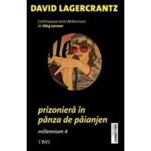 Prizoniera in panza de paianjen - Millennium 4 - David Lagercrantz imagine