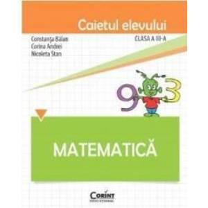 Matematica clasa a 3-a caiet - Constanta Balan Corina Andrei Nicoleta Stan imagine