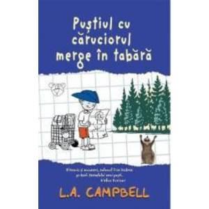 Pustiul cu caruciorul merge in tabara - L.A. Campbell imagine