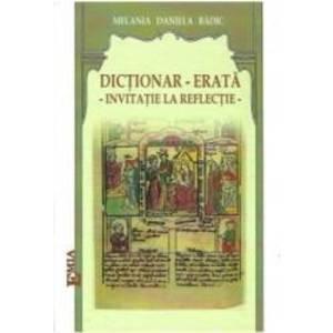 Dictionar - Erata. Invitatie La Reflectie - Melania Daniela Badic imagine