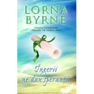 Ingerii ne dau speranta - Lorna Byrne imagine