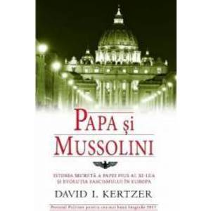 Papa Si Mussolini - David I. Kertzer imagine