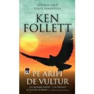 Pe aripi de vultur - Ken Follett imagine