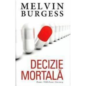 Decizie Mortala - Melvin Burgess imagine
