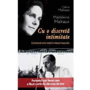 Cu O Discreta Intimitate - Celine Malraux Madeleine Malraux imagine