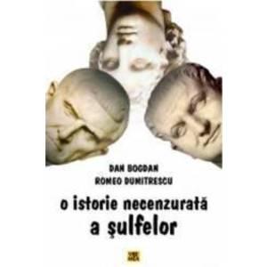 O istorie necenzurata a sulfelor - Dan Bogdan Romeo Dumitrescu imagine