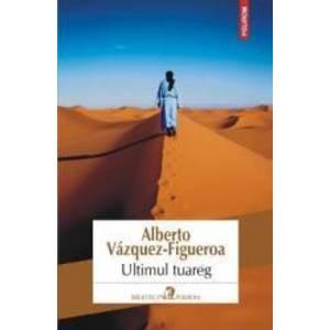 Ultimul Tuareg - Alberto VazqueZ-Figueroa imagine