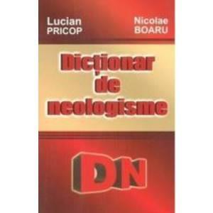 Dictionar De Neologisme - Lucian Pricop Nicolae Boaru imagine
