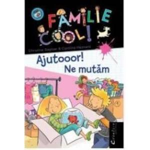 O familie cool Ajutooor Ne mutam - Christine Sagnier Caroline Hesnard imagine
