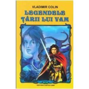 Legendele Tarii lui Vam ed.2014 - Vladimir Colin imagine
