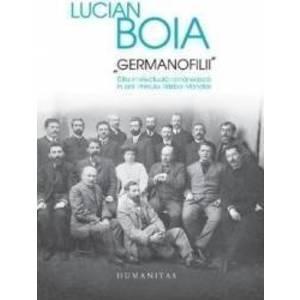 Germanofilii | Lucian Boia imagine