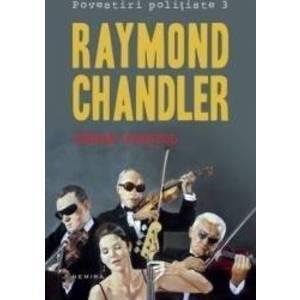Sange spaniol Povestiri politiste 3 - Raymond Chandler imagine