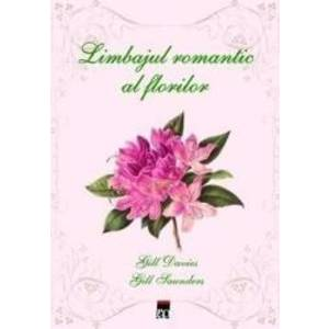 Limbajul romantic al florilor - Gill Davies Gill Saunders imagine