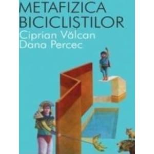 Metafizica biciclistilor - Ciprian Valcan Dana Percec imagine