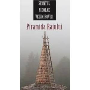 Piramida Raiului - Sfantul Nicolae Velimirovici imagine