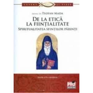 De la etica la fiintialitate. Spiritualitatea sfintilor parinti - Teofan Mada imagine