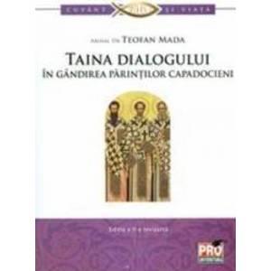 Taina dialogului in gandirea parintilor capadocieni - Teofan Mada imagine