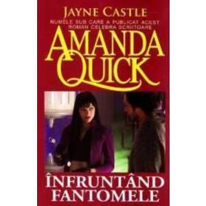 Infruntand fantomele - Amanda Quick imagine