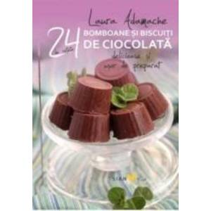 24 de retete Bomboane si biscuiti de ciocolata Delicioase si usor de preparat - Laura Adamache imagine