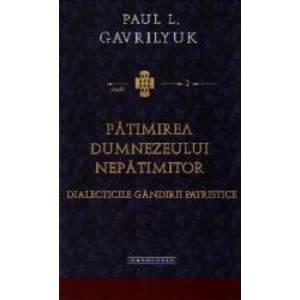 Patimirea Dumnezeului nepatimitor - Paul L. Gavrilyuk imagine