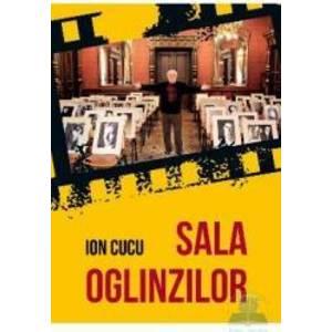 Sala oglinzilor - Ion Cucu imagine