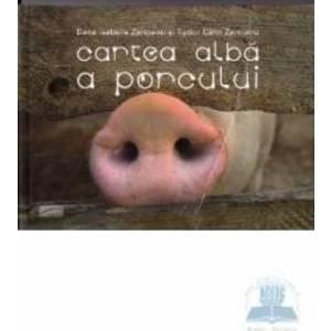 Cartea alba a porcului - Ana Isabella Zarojonu Tudor Calin Zarojanu imagine