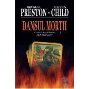 Dansul Mortii - Douglas Preston Lincoln Child imagine
