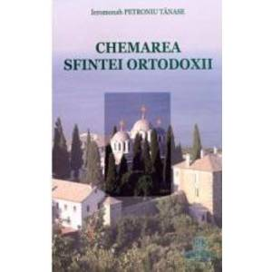 Chemarea Sfintei Ortodoxii - Petroniu Tanase imagine