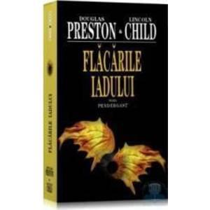 Flacarile iadului - Douglas Preston Lincoln Child imagine