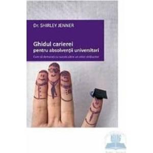 Ghidul carierei pentru absolventii universitari - Shirley Jenner imagine