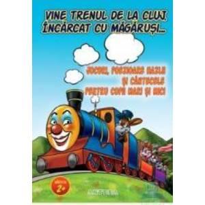 Vine trenul de la Cluj incarcat cu magarusi - Jocuri poezioare hazlii si cantecele pentru copii imagine