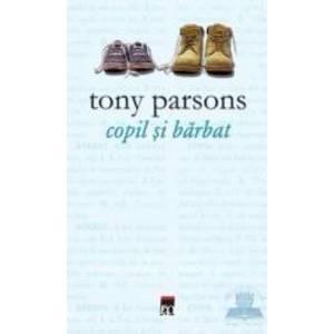 Copil si barbat - Tony Parsons imagine
