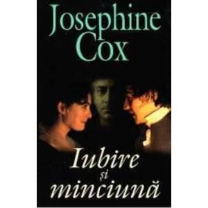 Iubire si minciuna - Josephine Cox imagine