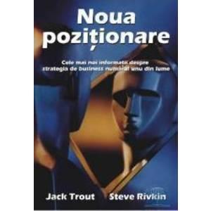 Noua pozitionare - Jack Trout Steve Rivkin imagine