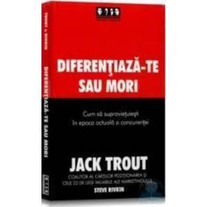 Diferentiaza-te sau mori - Jack Trout imagine